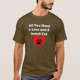 All You Need is Love and A Somali Cat T-Shirt