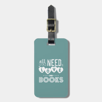 All You Need is Love and Books Luggage Tag