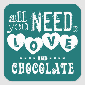 All You Need is Love and Chocolate Square Sticker