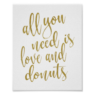 All you need is love and donuts Gold 8x10 Sign