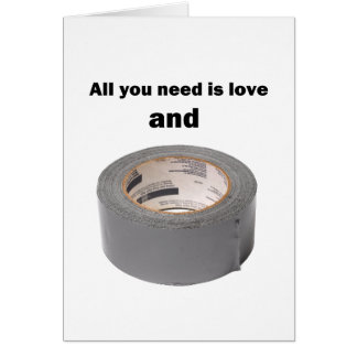 All you need is love and duct tape card