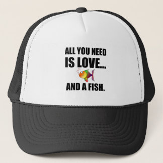 All You Need Is Love And Fish Trucker Hat