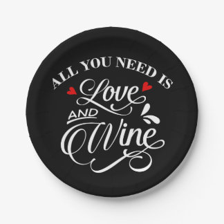 All You Need is Love and Wine Chalkboard 7 Inch Paper Plate
