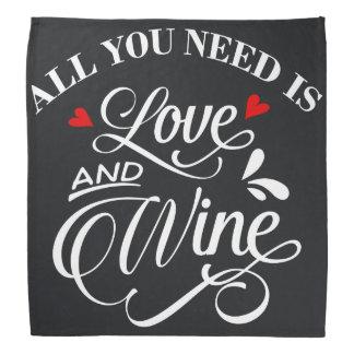 All You Need is Love and Wine Chalkboard Bandana