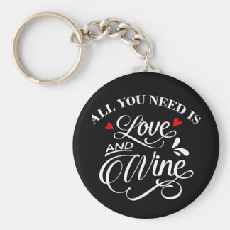 All You Need is Love and Wine Chalkboard Basic Round Button Key Ring