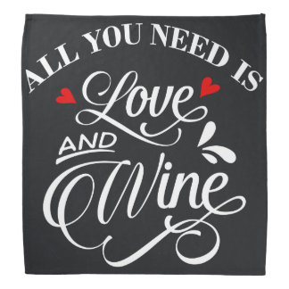 All You Need is Love and Wine Chalkboard Do-rag