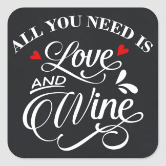 All You Need is Love and Wine Chalkboard Square Sticker