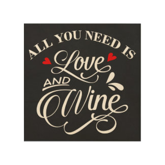 All You Need is Love and Wine Chalkboard Wood Canvas