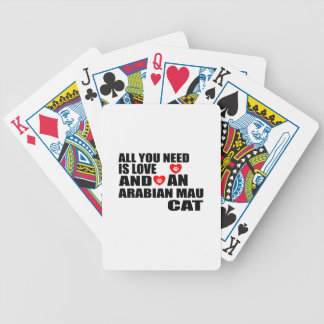ALL YOU NEED IS LOVE ARABIAN MAU CAT DESIGNS BICYCLE PLAYING CARDS