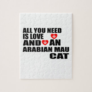 ALL YOU NEED IS LOVE ARABIAN MAU CAT DESIGNS JIGSAW PUZZLE