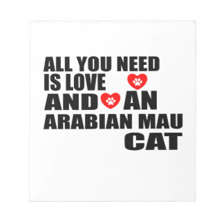ALL YOU NEED IS LOVE ARABIAN MAU CAT DESIGNS NOTEPAD