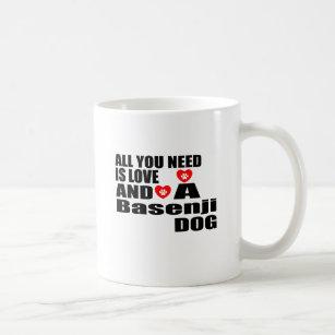 ALL YOU NEED IS LOVE Basenji DOGS DESIGNS Coffee Mug