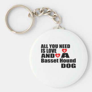 ALL YOU NEED IS LOVE Basset Hound DOGS DESIGNS Key Ring