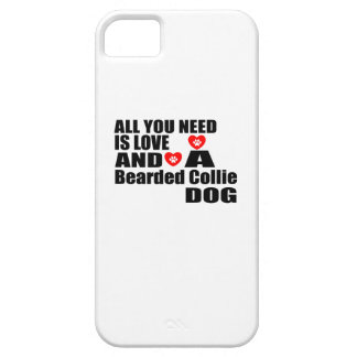 ALL YOU NEED IS LOVE Bearded Collie DOGS DESIGNS Barely There iPhone 5 Case