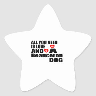 ALL YOU NEED IS LOVE Beauceron DOGS DESIGNS Star Sticker