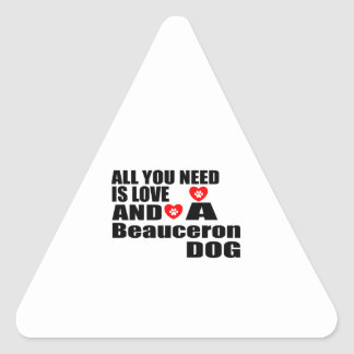 ALL YOU NEED IS LOVE Beauceron DOGS DESIGNS Triangle Sticker