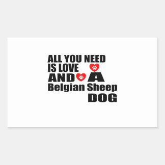ALL YOU NEED IS LOVE Belgian Sheepdog DESIGNS Rectangular Sticker