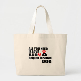 ALL YOU NEED IS LOVE Belgian Tervuren DOGS DESIGNS Large Tote Bag