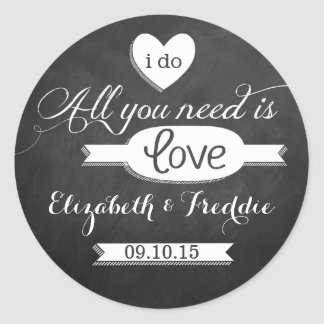 All You Need Is Love Chalkboard Wedding Collection Classic Round Sticker