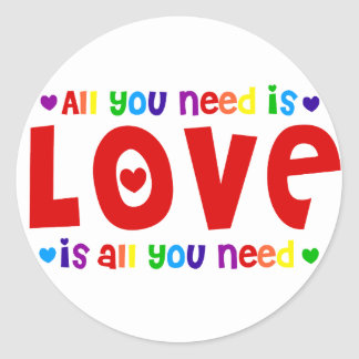 All you Need is Love Classic Round Sticker