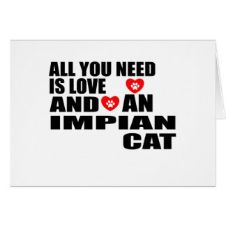 ALL YOU NEED IS LOVE IMPIAN CAT DESIGNS CARD