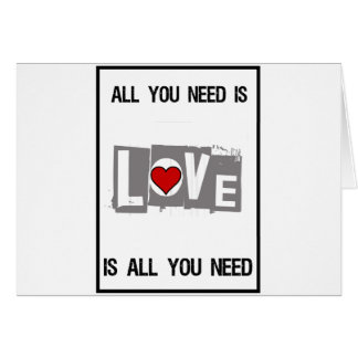 All You Need is Love Is all You Need Card