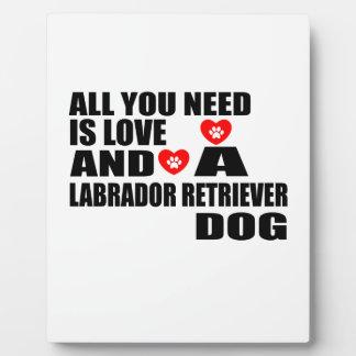 ALL YOU NEED IS LOVE LABRADOR RETRIEVER DOGS DESIG PLAQUE