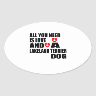 ALL YOU NEED IS LOVE LAKELAND TERRIER DOGS DESIGNS OVAL STICKER