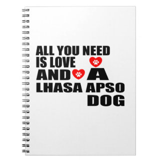 ALL YOU NEED IS LOVE LHASA APSO DOGS DESIGNS NOTEBOOK