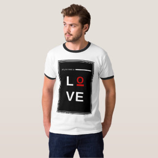 All you need is love mans T-shirt