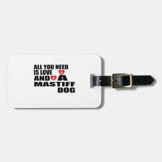 ALL YOU NEED IS LOVE MASTIFF DOGS DESIGNS LUGGAGE TAG