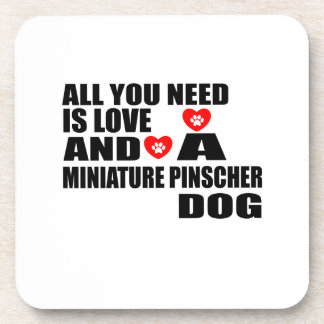 ALL YOU NEED IS LOVE MINIATURE PINSCHER DOGS DESIG COASTER