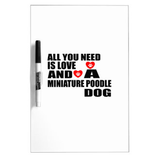 ALL YOU NEED IS LOVE MINIATURE POODLE DOGS DESIGNS DRY ERASE BOARD