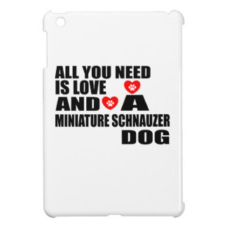 ALL YOU NEED IS LOVE MINIATURE SCHNAUZER DOGS DESI CASE FOR THE iPad MINI
