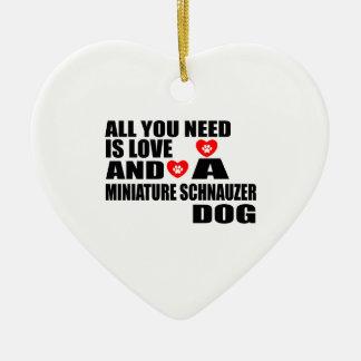 ALL YOU NEED IS LOVE MINIATURE SCHNAUZER DOGS DESI CERAMIC ORNAMENT