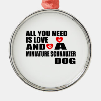 ALL YOU NEED IS LOVE MINIATURE SCHNAUZER DOGS DESI METAL ORNAMENT
