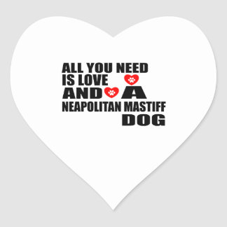 ALL YOU NEED IS LOVE NEAPOLITAN MASTIFF DOGS DESIG HEART STICKER