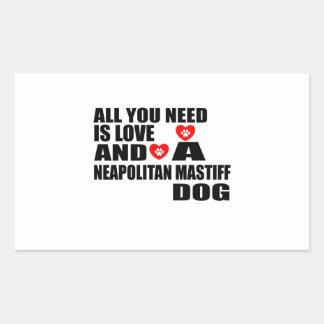 ALL YOU NEED IS LOVE NEAPOLITAN MASTIFF DOGS DESIG RECTANGULAR STICKER