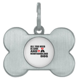 ALL YOU NEED IS LOVE NEWFOUNDLAND DOGS DESIGNS PET ID TAG