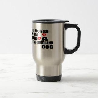 ALL YOU NEED IS LOVE NEWFOUNDLAND DOGS DESIGNS TRAVEL MUG