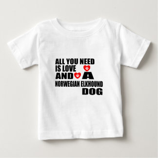 ALL YOU NEED IS LOVE NORWEGIAN ELKHOUND DOGS DESIG BABY T-Shirt