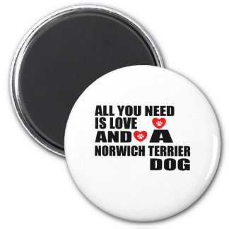 ALL YOU NEED IS LOVE NORWICH TERRIER DOGS DESIGNS MAGNET