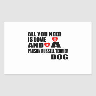 ALL YOU NEED IS LOVE PARSON RUSSELL TERRIER DOGS D RECTANGULAR STICKER