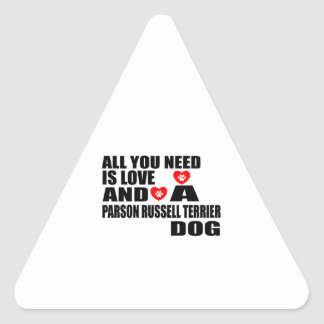 ALL YOU NEED IS LOVE PARSON RUSSELL TERRIER DOGS D TRIANGLE STICKER