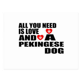 ALL YOU NEED IS LOVE PEKINGESE DOGS DESIGNS POSTCARD