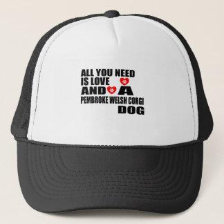 ALL YOU NEED IS LOVE PEMBROKE WELSH CORGI DOGS DES TRUCKER HAT