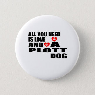 ALL YOU NEED IS LOVE PLOTT DOGS DESIGNS 6 CM ROUND BADGE
