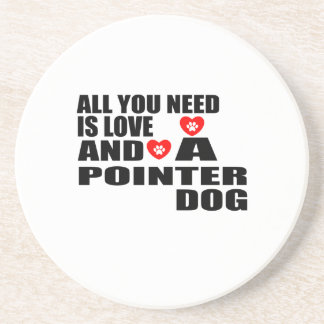 ALL YOU NEED IS LOVE POINTER DOGS DESIGNS COASTER
