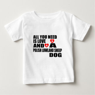 ALL YOU NEED IS LOVE POLISH LOWLAND SHEEPDOG DESIG BABY T-Shirt