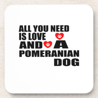 ALL YOU NEED IS LOVE POMERANIAN DOGS DESIGNS COASTER